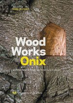 Wood Works Onix: Architecture in Wood