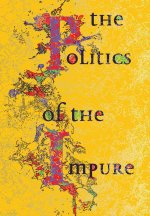 The Politics of the Impure: Towards a Theory of the Imperfect