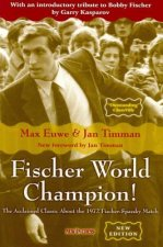 Fischer World Champion!: The Acclaimed Classic about the 1972 Fischer-Spassky World Championship Match