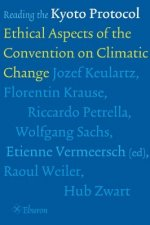 Reading the Kyoto Protocol: Ethical Aspects of the Convention on Climate Change