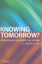 Knowing Tomorrow?: How Science Deals with the Future