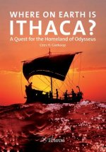 Where on Earth Is Ithaca?: A Quest for the Homeland of Odysseus