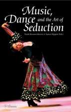 Music, Dance and the Art of Seduction