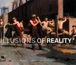 Illusions of Reality: Naturalist Painting, Photography, Theatre and Cinema, 1875-1918