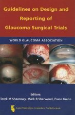 WGA Guidelines on Design and Reporting of Glaucoma Surgical Trials