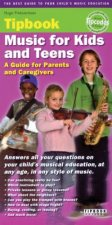 Music for Kids and Teens: A Guide for Parents and Caregivers