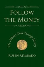 Follow the Money: The Money Trail Through History