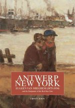 Antwerp, New York: Eugeen Van Mieghem (1875-1930) and the Emigrants of the Red Star Line