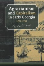 Agrarianism and Capitalism in Early Georgia 1732-1743