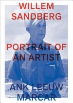 Willem Sandberg: Portrait of an Artist