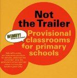 Not the Trailer: Provisional Classrooms for Primary Schools