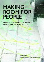 Making Room for People: Choice, Voice and Liveability in Residential Places