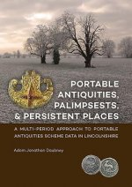 Portable Antiquities, Palimpsests, and Persistent Places: A Multi-Period Approach to Portable Antiquities Scheme Data in Lincolnshire
