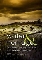 Water & Heritage: Material, Conceptual and Spiritual Connections