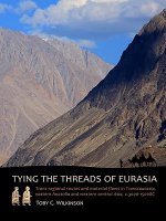 Tying the Threads of Eurasia: Trans-Regional Routes and Material Flows in Transcaucasia, Eastern Anatolia and Western Central Asia, C.3000-1500bc
