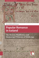 Popular Romance in Iceland: The Women, Worldviews, and Manuscript Witnesses of Nitioa Saga