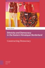 Ethnicity and Democracy in the Eastern Himalayan Borderland: Constructing Democracy