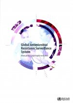Global Antimicrobial Resistance Surveillance System: Manual for Early Implementation