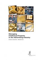 Managing Intellectual Property in the Advertising Industry - Creative Industries - Booklet no. 5