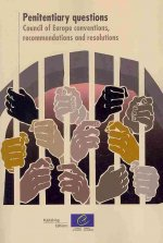 Penitentiary Questions: Council of Europe Recommendations and Resolutions (2010)