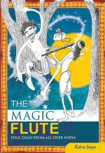 The Magic Flute: Folk Tales from All Over India