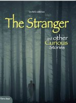 The Stranger and Other Curious Stories