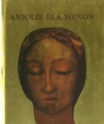 Anjolie Ela Menon: Through the Patina