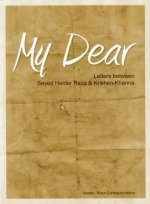 My Dear: Letters Between Sayed Haider Raza & Krishen Khanna; The Raza Correspondence