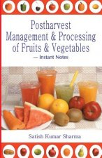 Postharvest Management an Processing of Fruits and Vegetables