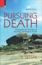 Pursuing Death: Philosophy and Practice of Voluntary Termination of Life