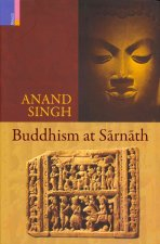 Buddhism in Sarnath: Antiquity and Tradition