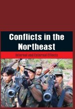 Conflicts in the Northeast: Internal and External Effects