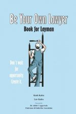 Be Your Own Lawyer