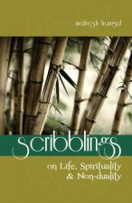 Scribblings: On Life, Spirituality and Non-Duality