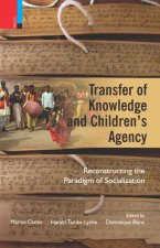 Transfer of Knowledge and Children's Agency: Reconstructing the Paradigm of Socialization