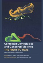 Conflicted Democracies and Gendered Violence: The Right to Heal: Internal Conflict and Social Upheaval in India