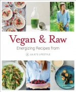 Vegan & Raw: Energizing Recipes from Julie's Lifestyle