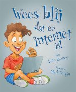 Wees blij dat er internet is !