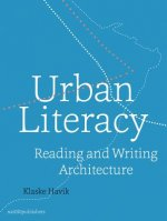 Urban Literacy: Reading and Writing Architecture