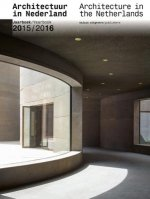 Architecture in the Netherlands: Yearbook 2015/16