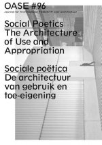 Oase 96: Social Poetics: The Architecture of Use and Appropriation