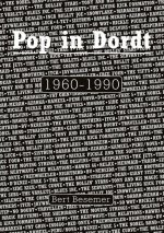 Pop in Dordt 1960 - 1990