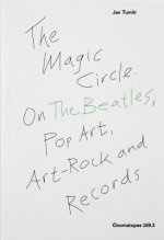 THE MAGIC CIRCLE: THE BEATLES, POP ART, ART-ROCK AND RECORDS