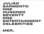 Juliao Sarmento: One Hundred Seventy One Entertainment Celebrities
