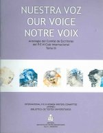 Nuestra Voz: Volume 3 (Notre Voix, Our Voice): Anthology from the Intl. Pen Women Writer's Committee