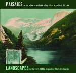 Landscapes in Early 1900s/Paisajes En Las Primeras: Argentine Photo Postcards/Fotograficas Argentinas del