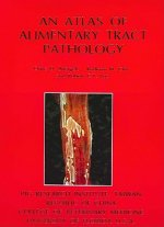 An Atlas of Alimentary Tradct Pathology