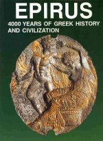 Epirus: 4000 Years of Greek History and Civilization