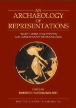 An Archaeology of Representations: Ancient Greek Vase Painting and Contemporary Methodologies