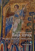 Hagia Sophia: The Great Church of Thessaloniki